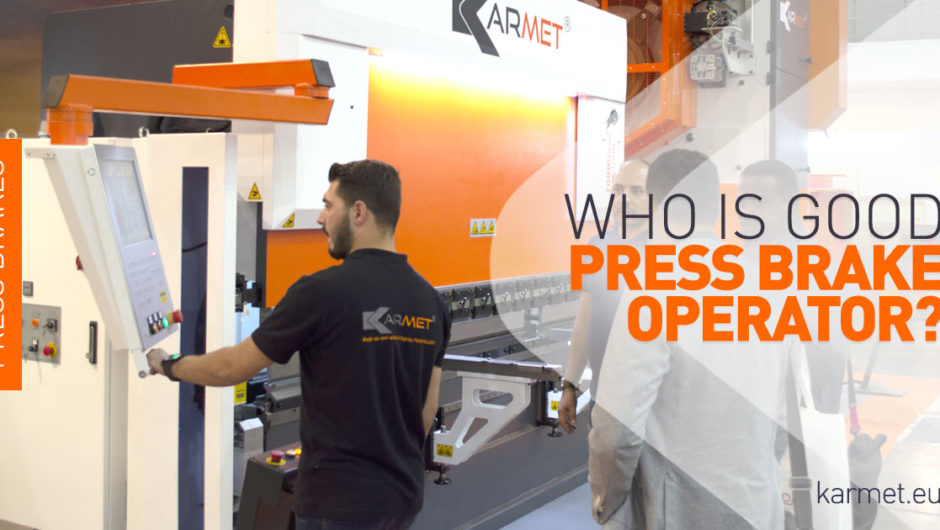 Who is GOOD press brake operator?